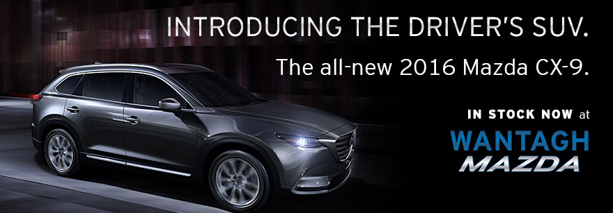 The new 2016 Mazda CX-9 redesigned SUV is available now at Wantagh Mazda!